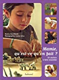 Mamie, qu'est-ce qu'on fait ? : 20 Ateliers  faire ensemble