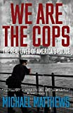 eBooks - We Are The Cops: The real lives of America's police