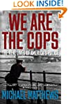 We Are The Cops: The real lives of Am...