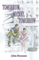 Tomorrow, Mickey, Tomorrow