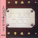 Live From the Whisky a Go Go by Stray Dog (2010-01-01)