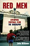 Red Men: Liverpool Football Club The...