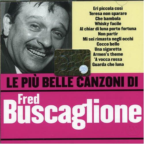 Fred Buscaglione - Le Piu Belle Canzoni di Fred Buscaglione - Zortam Music