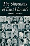 Cahill: The Shipmans of E. Hawai'i