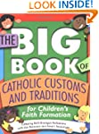 The Big Book of Catholic Customs and...