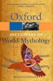 A Dictionary of World Mythology (Oxford Paperback Reference) (0192177478) by Cotterell, Arthur