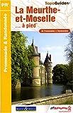 echange, troc FFRandonnée - La Meurthe-et-Moselle à pied : 39 Promenades et randonnées