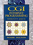 CGI: Internet Programming in C++ and C