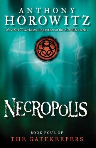 Necropolis (The Gatekeepers), Anthony Horowitz