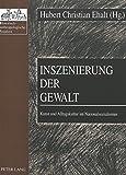 img - for Inszenierung der Gewalt: Kunst und Alltagskultur im Nationalsozialismus (Historisch-anthropologische Studien) (German Edition) book / textbook / text book