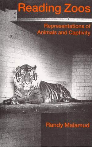 Reading Zoos: Representations of Animals and Captivity