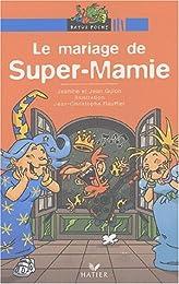 Le  mariage de Super-Mamie