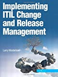 51TGT0WAyYL. SL160  Implementing ITIL Change and Release Management 1st edition by Klosterboer, Larry published by IBM Press Hardcover