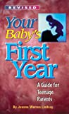 Your Baby's First Year: A Guide for Teenage Parents (Teens Parenting)