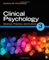 Clinical Psychology: Science, Practice, and Culture by Andrew M. (Mark) Pomerantz