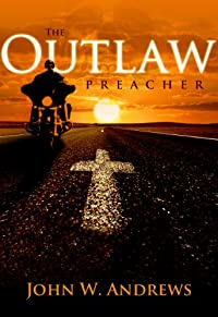 (FREE on 12/20) The Outlaw Preacher by John Andrews - http://eBooksHabit.com