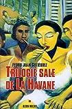 """Afficher """"Trilogie sale de La Havane"""""""