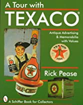 A Tour with Texaco*r (Schiffer Book for Collectors)