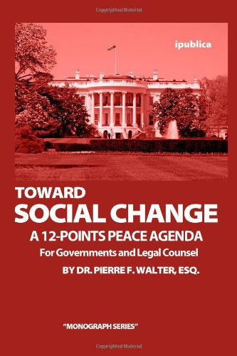 Toward Social Change: A 12-Points Peace Agenda for Governments and Legal Counsel