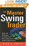 The Master Swing Trader: Tools and Te...