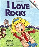 I Love Rocks (Rookie Readers, Level B) (0516272934) by Meister, Cari