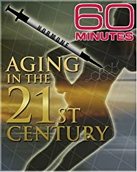 60 Minutes - Aging In The 21st Century (April 23, 2006)