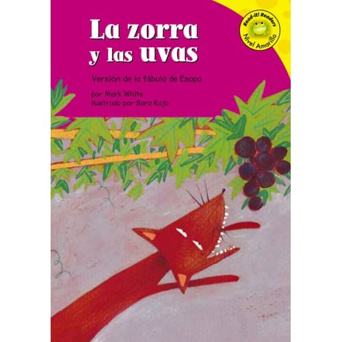La Zorra Y Las Uvas/the Fox And the Grapes: Version De La Fabula De Esopo /a Retelling of Aesop's Fable (Read-It! Readers En Espanol) (Read-It! ... Fables Yellow Level) (Spanish Edition)