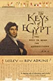 The Keys of Egypt: The Race to Read the Hieroglyphs (0006531458) by Adkins, Lesley