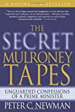 The Secret Mulroney Tapes: Unguarded Confessions of a Prime Minister (0679313524) by Newman, Peter C.