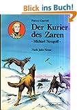 Der Kurier des Zaren. Michael Strogoff