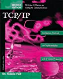 TCP/IP: Architecture, Protocols, and Implementation with IPv6 and IP Security (McGraw-Hill Computer Communications Series)