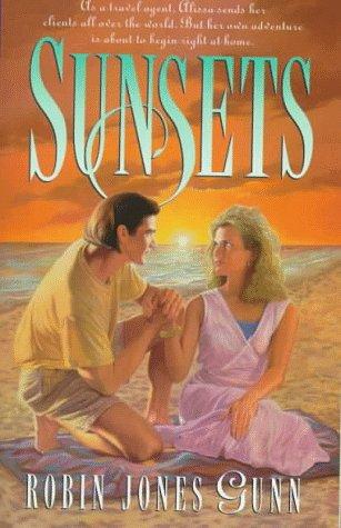 Sunsets (Glenbrooke, Book 4), Robin Jones Gunn