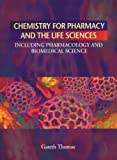 Gareth Thomas Chemistry for Pharmacy and the Life Sciences Including Pharmacology and Biomedical Science