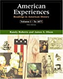 American Experiences: Readings in American History, Volume I (5th Edition) (0321079906) by Roberts, Randy