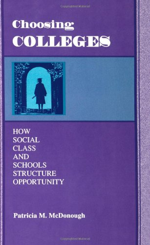 Choosing Colleges: How Social Class and Schools Structure...