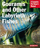 Gourami and Other Labyrinth Fishes (Complete Pet Owner's Manual) Oliver Lucanis