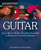 img - for Essential Guitar: From Bach to Rock - Everything You Need to Master Your Favourite Instrument (Essential Series): From Bach to Rock - Everything You Need ... Your Favourite Instrument (Essential Series) book / textbook / text book