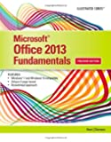 Microsoft® Office 2013: Illustrated Fundamentals