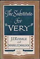 The substitute for very, by J. I. Rodale