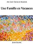 An Easy French Reader: Une Famille en...