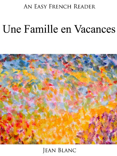 Couverture du livre An Easy French Reader: Une Famille en Vacances (Easy French Readers t. 17)