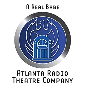 A Real Babe (Dramatized) | [Brad Linaweaver, William Alan Ritch]