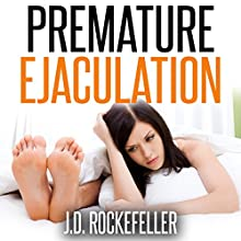 Premature Ejaculation Audiobook by J.D. Rockefeller Narrated by Ray Allaire