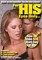 For His Eyes Only: How To Make Sex More Fun For Her