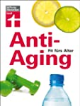 Anti-Aging: Fit f�rs Alter