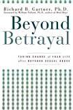 img - for Beyond Betrayal: Taking Charge of Your Life after Boyhood Sexual Abuse book / textbook / text book