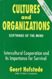 Cultures and Organizations: Software of the Mind : Intercultural Cooperation and Its Importance for Survival (0077074742) by Geert Hofstede