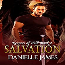 Salvation: The Keepers of Hell, Book 2 (       UNABRIDGED) by Danielle James Narrated by Miles Taylor