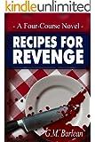 Recipes For Revenge, A Four-Course Novel