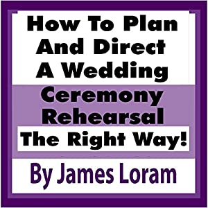 how to plan and direct a wedding ceremony rehearsal On how to direct a wedding